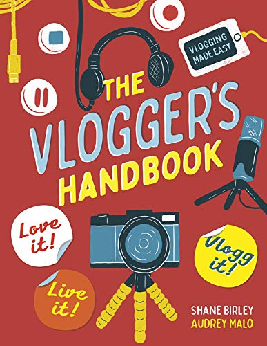 Book Cover: The Vlogger's Handbook: Love it! Live it! Vlog it!