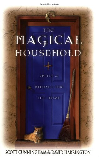 The Magical Household: Spells & Rituals for the Home (Llewellyn's Practical Magick Series) [Scott Cunningham - David Harrington] (Tapa Blanda)