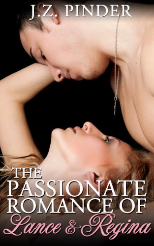 Book: The Passionate Romance of Lance and Regina by J.Z. Pinder