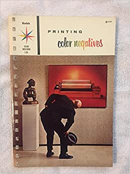PRINTING COLOR NEGATIVES KODAK PROFESSIONAL DATA BOOK NO E 66 EASTMAN COMPANY Amazon Books