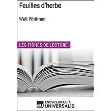 Feuilles d'herbe de Walt Whitman: Les Fiches de lecture d'Universalis (French Edition)