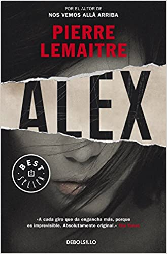 Alex (Spanish Edition): Pierre Lemaitre: 9788490624579: Amazon.com: Books