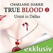 Untot in Dallas (True Blood 2) | Charlaine Harris