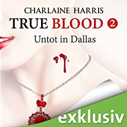 Untot in Dallas (True Blood 2)
