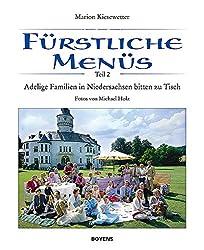 Fürstliche Menüs: Adelige Familien in Niedersachsen bitten zu Tisch