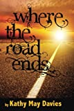 img - for Where the Road Ends book / textbook / text book