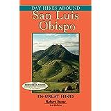 Day Hikes Around San Luis Obispo: 156 Great Hikes