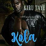 Kola: The Essien Trilogy, Book 4 | Kiru Taye