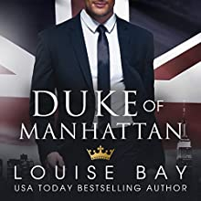 Duke of Manhattan Audiobook by Louise Bay Narrated by Saskia Maarleveld, Shane East
