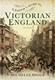 img - for A Visitor's Guide to Victorian England by Michelle Higgs (2014-05-19) book / textbook / text book