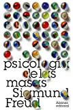 Image of Psicologia de las masas / Psychology of the Masses: Mas alla del principio del placer. El porvenir de una ilusion / Beyond the Principle of Pleasure. ... Freud / Library) (Spanish Edition)