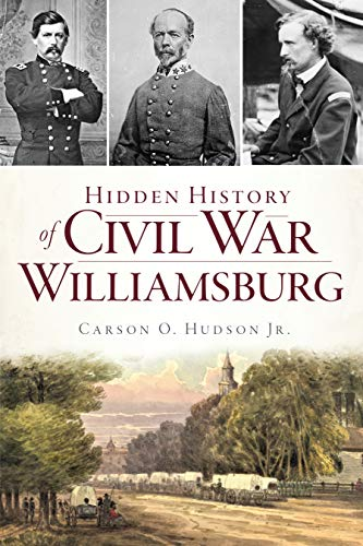 Hidden History of Civil War Williamsburg (Civil War Series)