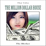 Thai Tales: The Million Dollar House |  The Blether