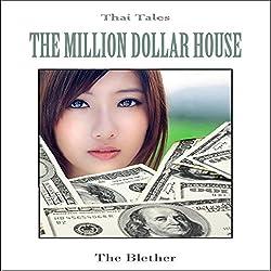 Thai Tales: The Million Dollar House