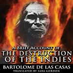 A Brief Account of the Destruction of the Indies | Bartolome de las Casas