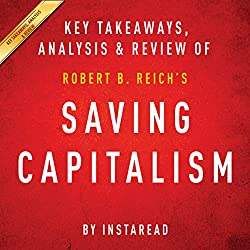 Saving Capitalism: For the Many, Not the Few, by Robert B. Reich