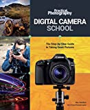 Digital Camera School: The Step-by-Step Guide to Taking Great Pictures (Practical Photography)