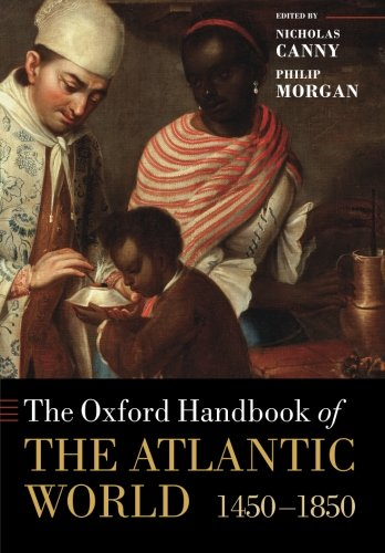 Atlantic Oxfords (The Oxford Handbook of the Atlantic World: 1450-1850 (Oxford Handbooks))