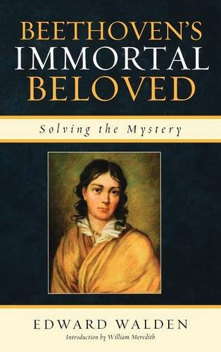 Beethoven's Immortal Beloved: Solving the Mystery by Scarecrow Press