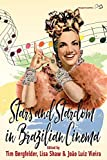 "BOOKS RECEIVED: Tim Bergfelder,‎ Lisa Shaw,‎ and Joo Luiz Vieira, eds., ""Stars and Stardom in Brazilian Cinema"" (Berghahn Books, 2018)"