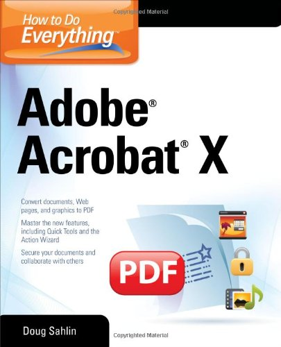 [PDF] How to Do Everything Adobe Acrobat X Free Download | Publisher : McGraw-Hill Osborne Media | Category : Computers & Internet | ISBN 10 : 0071752935 | ISBN 13 : 9780071752930