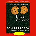 Little Children Audiobook by Tom Perrotta Narrated by George Wilson