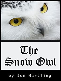 The Snow Owl by [Hartling, Jon]