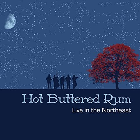 Live in the Northeast - Hot Buttered Rum