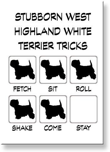 West Highland White Terrier Stubborn Tricks Fridge Magnet