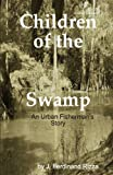 Children of the Swamp, Second Edition, J. Ferdinand Rizza, 1627463488