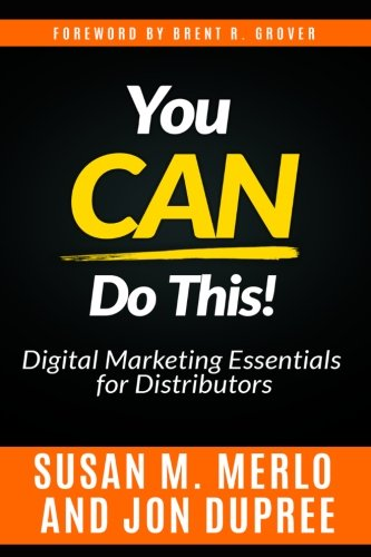 You CAN Do This!: An In-Depth Look at the Digital Marketing Essentials Necessary for Distributors to Remain Competitive