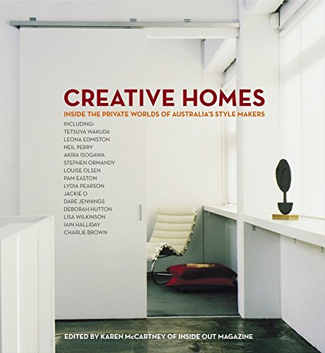 Creative Homes: Inside the Private Worlds of Australia's Stylemakers