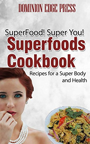 Superfoods Cookbook: Recipes for a Super Body and Health (Gluten Free Edge Book compare prices)