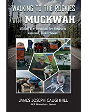 Walking to the Rockies with Muckwah: Vermilion Bay, Ontario to Moosomin, Saskatchewan