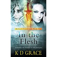In the Flesh: An Urban Fantasy Novel (Medusa's Consortium Book 1)