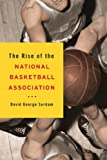 The Rise of the National Basketball Association, Surdam, David George, 0252078667
