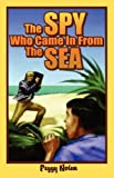 The Spy Who Came in from the Sea, Peggy Nolan, 1561642452