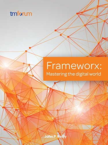Frameworx: Mastering the Digital World