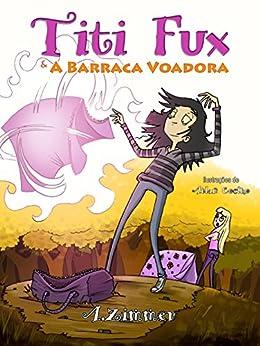 Titi Fux & A Barraca Voadora (Portuguese Edition) by [Zimmer, A.]