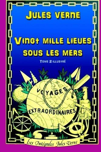 Vingt Mille Lieues Sous Les Mers Tome 2 [Pdf/ePub] eBook