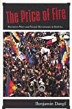 The Price of Fire: Resource Wars and Social Movements in Bolivia