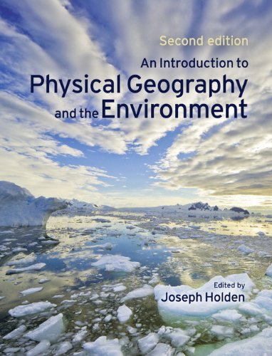 An Introduction to Physical Geography and the Environment (2nd Edition)