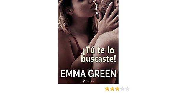 Tú te lo buscaste! eBook: Green, Emma M. : Amazon.es: Tienda Kindle