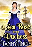 A Sea Rose for the Duchess: A Clean & Sweet Regency Historical Romance (Regency Roses Book 3)