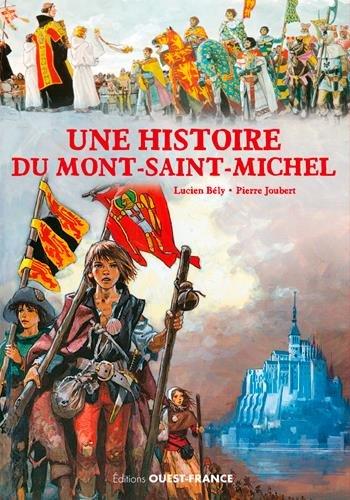 Une histoire du Mont-Saint-Michel Album – 13 janvier 2017 JOUBERT PIERRE OUEST-FRANCE 2737374103 Jeunesse