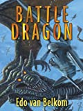 Battle Dragon, Edo Van Belkom, 1594146713
