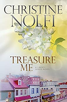 Treasure Me (Liberty Series Book 2) by [Nolfi, Christine]