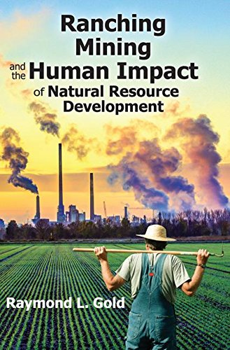 Ranching  Mining  And The Human Impact Of Natural Resource Development  New Observations
