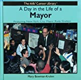 A Day in the Life of a Mayor, Liza N. Burby, 0823953033