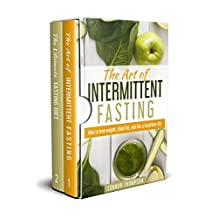 Intermittent Fasting: The Complete Intermittent Fasting Diet: 2 Book Bundle - The Art of Intermittent Fasting & The Ultimate Fasting Diet